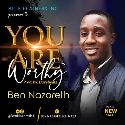 Gospel Music Ben Nazareth - 'You Are Worthy'
