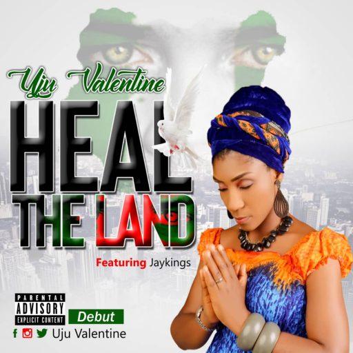 Music: Uju Valentine - Heal the Land