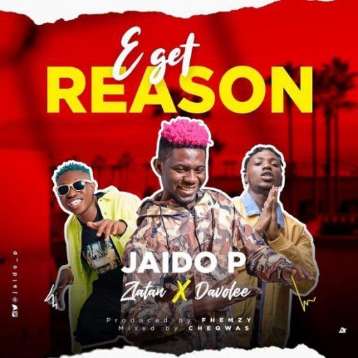 Jaido P ft. Zlatan & Davolee – E Get Reason