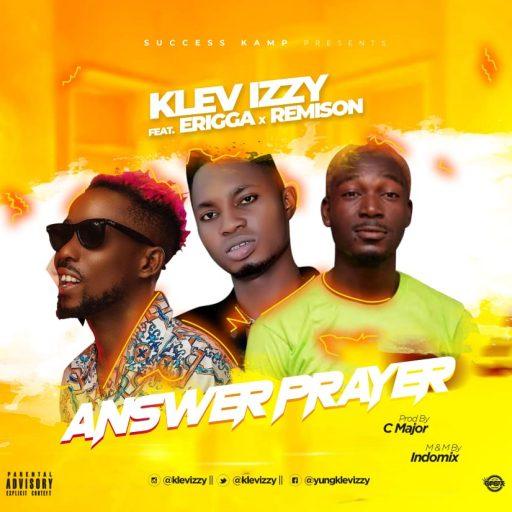 Music Klev Izzy Ft Erigga & Remison – Answer Prayer