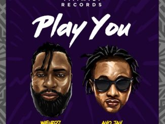 Music Weirdz Ft. Ayo Jay - Play You (Prod. By Young D)
