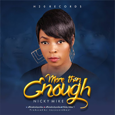 Gospel Music: Nicky Mike - More Than Enough (Prod By Jayjayondbeat)