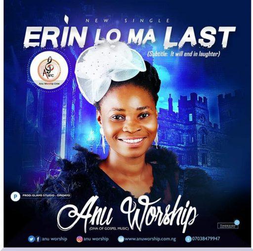 """ANU WORSHIP - """"ERIN LO MA LAST"""""""