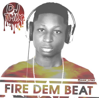 DJ Tmix - Fire Dem Beat