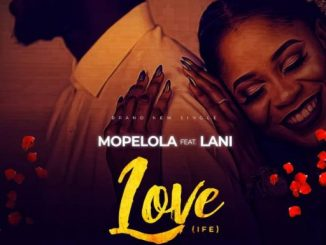 Mopelola ft. Lani – Love (Ife)