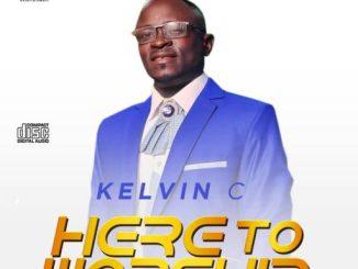 Kelvin C - Here To Worship
