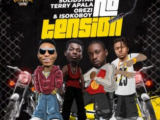 Solidstar Terry Apala Orezi Isoko Boy No Tension