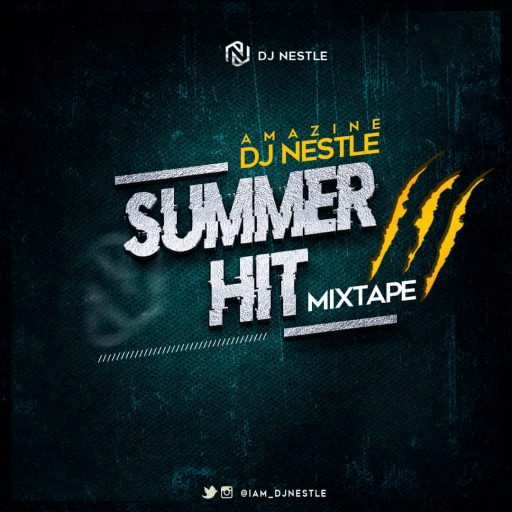 Summer Hitz Mixtape vol 3 - (Hosted By Dj Nestle)