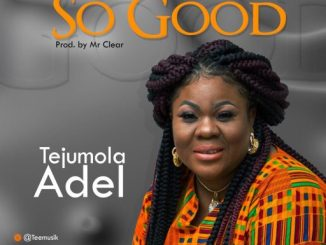 "Tejumola Adel - ""So Good"""