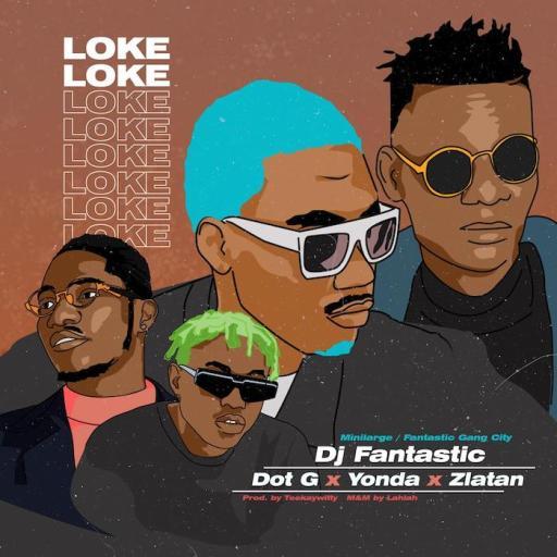DJ Fantastic ft. Dot G, Zlatan, YonDa – Loke Loke