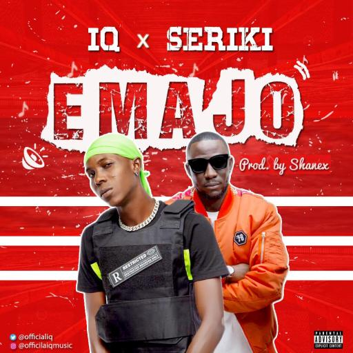 Music: IQ – Emajo ft. Seriki