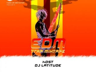 DJ MIX: DJ Latitude - EDM Trap Mixtape