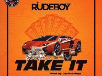 "Music: Rudeboy – ""Take It"""