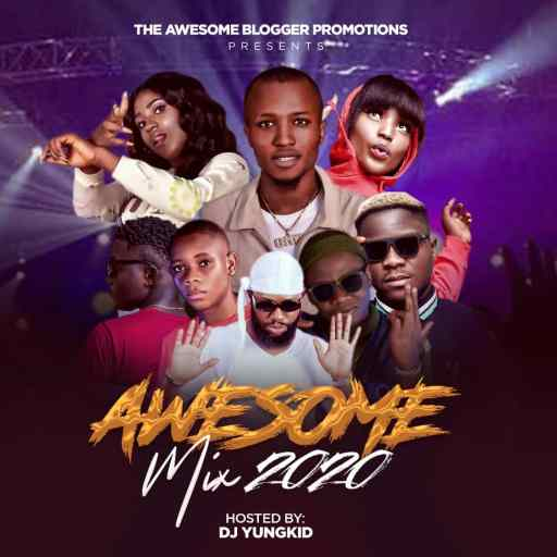 Download DJ MIX: The Awesome Mix 2020 (Hosted By Dj Yungkid)