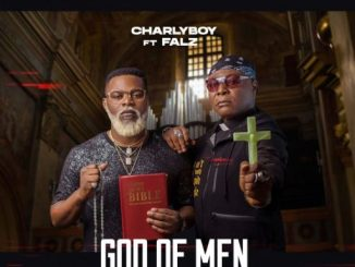 Music: Charly Boy ft. Falz – God of Men (Fake Pastors)