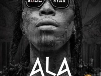 Music: Solidstar – Ala