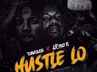 Music: Davolee Ft. Lemon – Hustle Lo