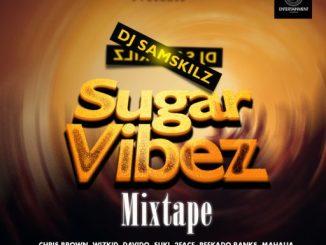 DJ Mix: Dj Samskilz – Sugar Vibez