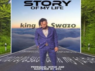 Download GOSPEL MUSIC: King Swazo - Story Of My Life