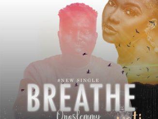 Gospel Music: Onoslemmy Ft. Wati - Breathe