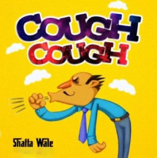 Music:  Shatta Wale – Cough Cough