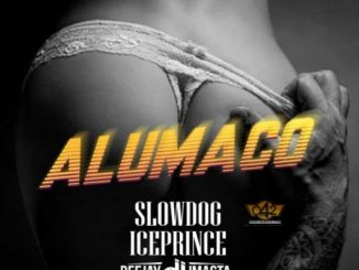 MUSIC: Slowdog Ft. Ice Prince & DJ JMasta – Alumaco