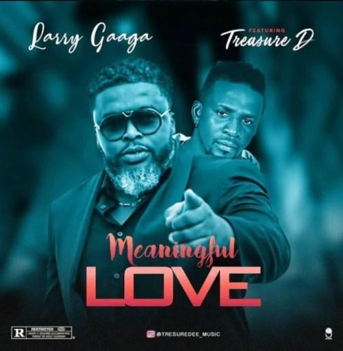 Treasure D Ft. Larry Gaaga – Meaningful Love