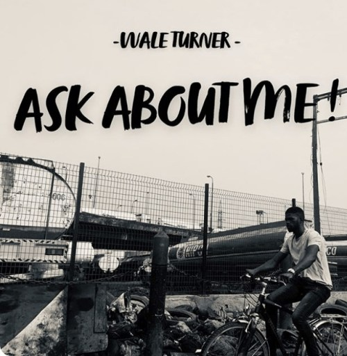 Music: Wale Turner – Ask About Me