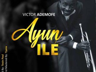 Audio + Video: Victor Ademofe - Ayun Ile