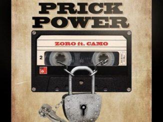 Music: Zoro ft. Camo Blaizz – Prick Power