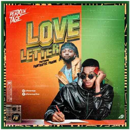 MUSIC: Perxentage Ft. Fantastic Frank - Love Letter