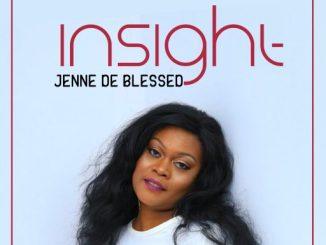 Gospel MUSIC: Jenne De Blessed - Insight