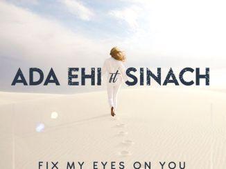Ada Ehi ft. Sinach – Fix My Eyes On You