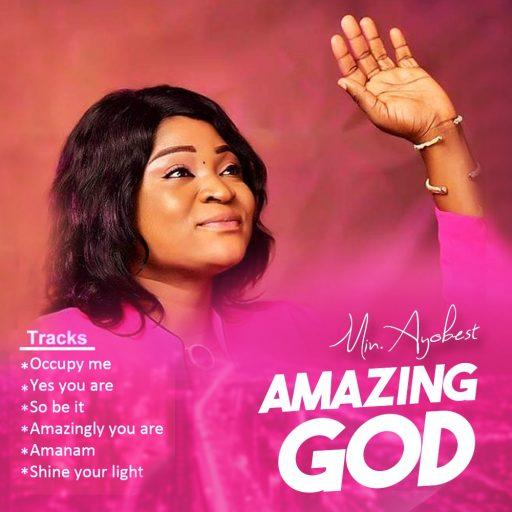 Gospel Album: Ayobest  - Amazing God
