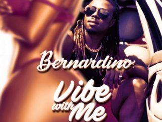 Bernardino - Vibe With Me*