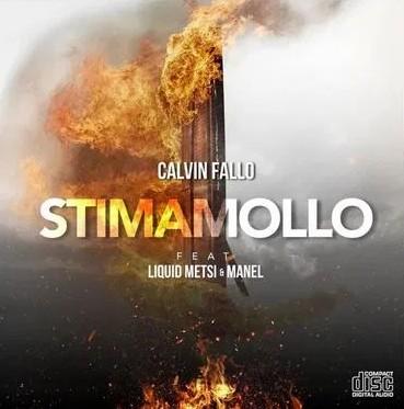Calvin Fallo Ft. Liquid Metsi & Manel – Stima Mollo