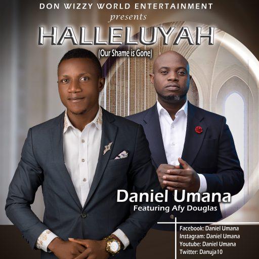 Gospel Music: Daniel Umana Ft. Afy Douglas – Hallelujah (Our Shame Is Gone)