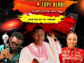 Download Dj Mix: DJ Virgin - Mike Abdul x Tope Alabi Mix