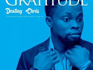 Gospel Music: Destiny Chris – Gratitude