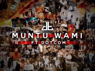 DreamTeam Ft. Dot Com – Muntu Wami