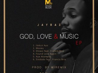 EP: Jaybaz – God, Love & Music