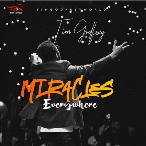 Gospel Music: Tim Godfrey – Miracles Everywhere