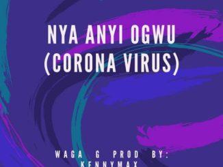 Music: Waga G - Nya Anyi Ogwu (Prod By KennyMax)