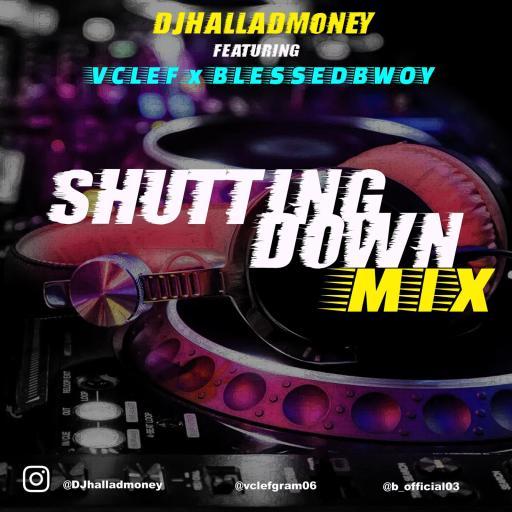 Download Dj Mix: Djhalladmoney - Shutting Down Mix