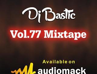 Dj Mix: Dj Bastic - Vol.77 Mixtape