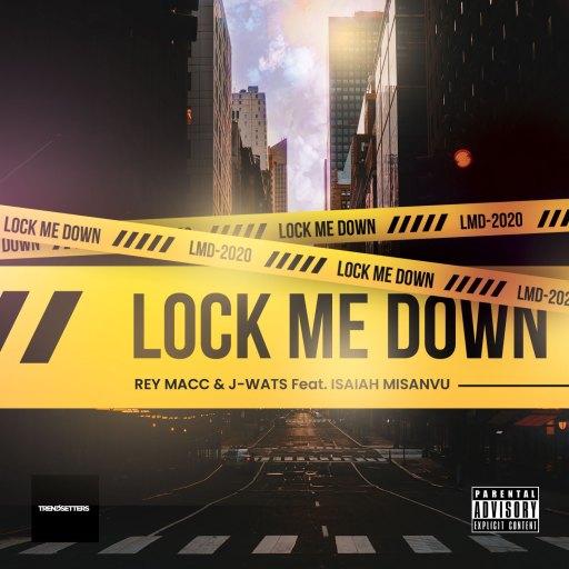 Music: Rey Macc & J-Wats ft Isaiah Misanvu - Lock Me Down