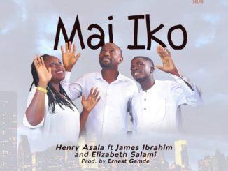 Gospel Music: Henry Asala ft James Ibrahim, Elizabeth Salami - Mai Iko By