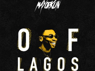 Music: Mayorkun - Of Lagos