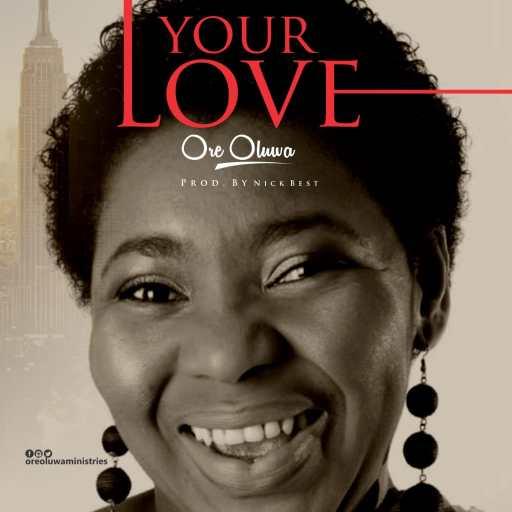 "Gospel Music: Oreoluwa – ""Your love"""