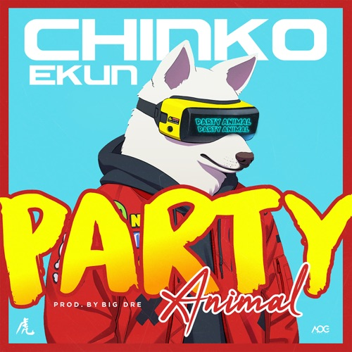 Music: Chinko Ekun - Party Animal